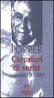 Cercatori di verità. 10 interviste (1970-1994) - Popper Karl R.