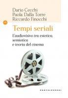 Tempi seriali - Dario Cecchi, Paola Dalla Torre, Riccardo Finocchi