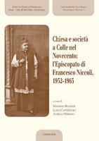 Chiesa e società a Colle nel Novecento: l'Episcopato di Francesco Niccoli, 1932-1965.