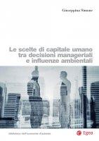 Le scelte di capitale umano tra decisioni manageriali e influenze ambientali - Giuseppina Simone
