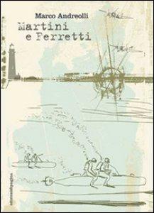 Copertina di 'Martini e Ferretti'