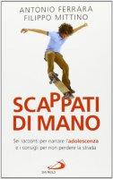 Scappati di mano - Antonio Ferrara, Filippo Mittino