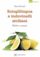 Scioglilingua e indovinelli siciliani. Puliti e vastasi - Sara Favarò