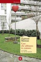 Cose che abbiamo in comune - Zygmunt Bauman