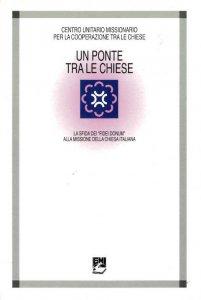 Copertina di 'Un ponte fra le Chiese. La sfida dei «Fidei donum» alla missione della Chiesa italiana'