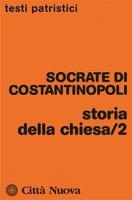 Storia della Chiesa. Vol. 2 - Socrate di Costantinopoli