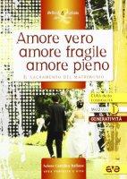 Amore vero amore fragile amore pieno. Il sacramento del matrimonio - Azione Cattolica Italiana