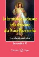 La formidabile rivelazione della devozione alla Divina Misericordia