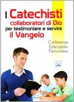 I catechisti collaboratori di Dio per testimoniare e servire il Vangelo - Conferenza Episcopale Piemontese
