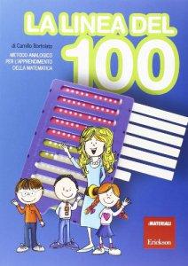 Copertina di 'La linea del 100. Metodo analogico per l'apprendimento della matematica. Con strumento'