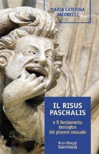 Copertina di 'Il risus paschalis e il fondamento teologico del piacere sessuale'