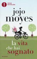 La vita che hai sognato - Moyes Jojo