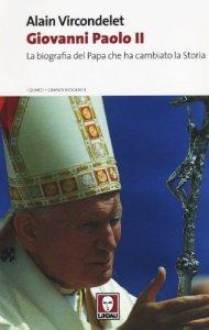 Copertina di 'Giovanni Paolo II. La biografia del Papa che ha cambiato la Storia'