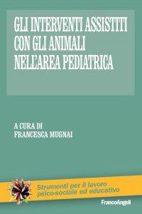 Copertina di 'Gli interventi assistiti con gli animali nell'area pediatrica'