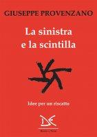 La sinistra e la scintilla - Giuseppe Provenzano