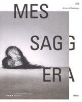 Annette Messager. Messaggera. Catalogo della mostra. Ediz. italiana e francese. Con Poster