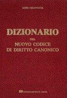 Dizionario del nuovo codice di diritto canonico - Luigi Chiappetta