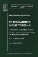 Praedicatores, inquisitores. I Domenicani e l'Inquisizione romana