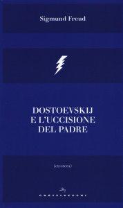 Copertina di 'Dostoevskij e l'uccisione del padre'