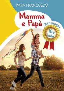 Copertina di 'Mamma e Papà. Promossi 10 e lode'