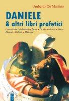Daniele & altri libri profetici - Umberto De Martino