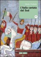 L' Italia cantata dal Sud. Con CD Audio - Profazio Otello