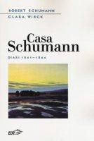 Casa Schumann. Diari (1841-1844) - Schumann Robert, Wieck Clara
