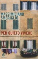 Per quieto vivere - Smeriglio Massimiliano