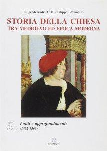 Copertina di 'Storia della Chiesa tra Medioevo ed epoca moderna [vol_5] / Fonti e approfondimenti (1492-1563)'