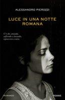 Luce in una notte romana - Pierozzi Alessandro
