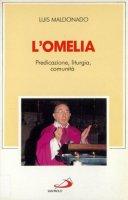 L'omelia. Predicazione, liturgia, comunità - Maldonado Luis