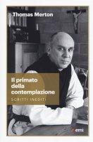 Il primato della contemplazione - Thomas Merton