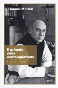 Copertina di 'Il primato della contemplazione'