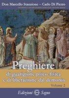 Preghiere di guarigione psico-fisica e di liberazione dal demonio - Stanzione Don Marcello, Di Pietro Carlo