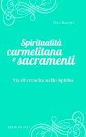Spiritualità carmelitana e sacramenti - Divo Barsotti