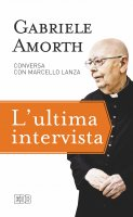 L' ultima intervista - Gabriele Amorth