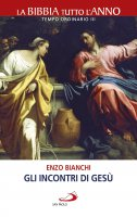 Gli incontri di Gesù - Enzo Bianchi