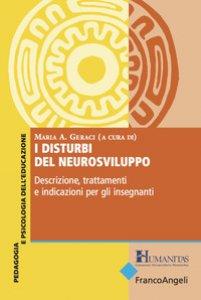 Copertina di 'I disturbi del neurosviluppo. Descrizione, trattamenti e indicazioni per gli insegnanti'