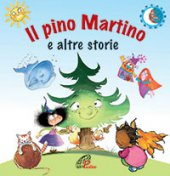 Il pino Martino e altre storie - Aa. Vv.