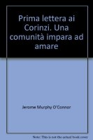Prima lettera ai Corinzi - Jerome Murphy-O'Connor