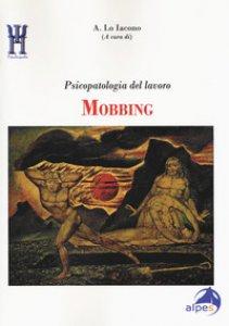 Copertina di 'Mobbing. Psicopatologia del lavoro'