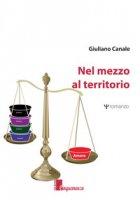 Nel mezzo al territorio - Canale Giuliano
