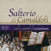 Salterio di Camaldoli. Lodi e vespri della Quaresima. Con CD Audio