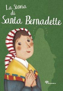 Copertina di 'La storia di santa Bernardette'