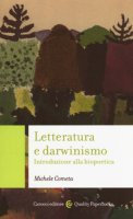 Letteratura e darwinismo. Introduzione alla biopoetica - Cometa Michele