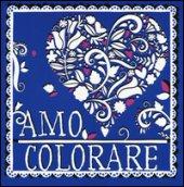 Amo colorare. Ediz. illustrata