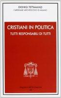 Cristiani in politica - Tettamanzi Dionigi