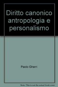Copertina di 'Diritto canonico antropologia e personalismo'