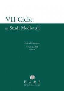 Copertina di 'VII Ciclo di Studi medievali. Atti del convegno (Firenze, 7-10 giugno 2021)'