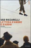 Lettera d'amore e d'addio - Riccarelli Ugo
